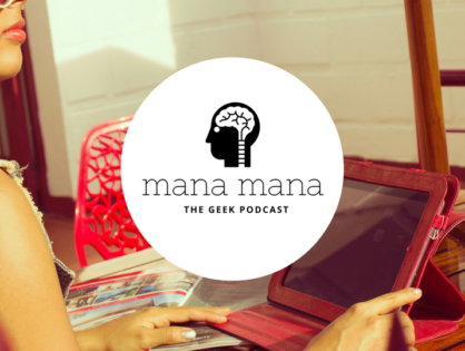 Mana Mana #4: O kobiecych technologiach, złotoustej Magdalenie, chorizo i kartoflach w kosmosie